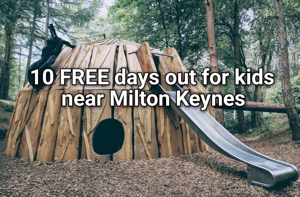 10 FREE days out for kids near Milton Keynes 2021